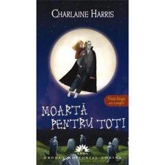 Moarta pentru toti - Charlaine Harris