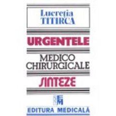 Urgentele medico-chirurgicale - Sinteze pentru asistentii medicali - Lucretia Titirca