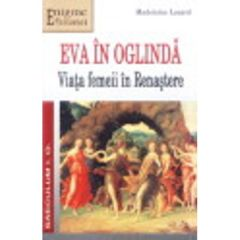 Eva in oglinda - Viata Femeii In Renastere - Madeleine Lazard