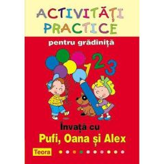 Activitati practice pentru gradinita - Invata cu Pufi, Oana si Alex