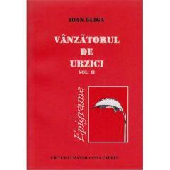 Vanzatorul de urzici vol. II - Ioan Gliga