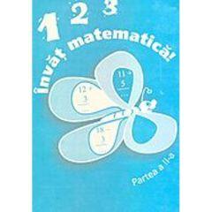 123 invat matematica! - Partea A II-A