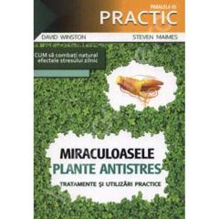 Miraculoasele plante antistres - David Winston, Steven Maimes