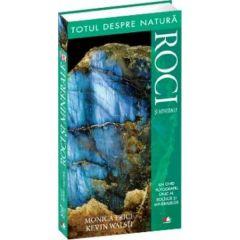 Roci si minerale - Totul despre natura - Monica Price, Kevin Walsh