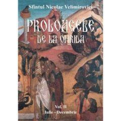 Proloagele de la Ohrida - Vol. II - Iulie-Decembrie - Nicolae Velimirovici