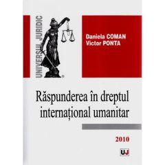 Raspunderea in dreptul international umanitar - Daniela Coman, Victor Ponta