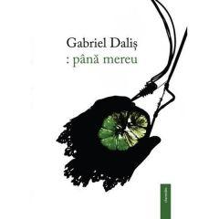 : pana mereu - Gabriel Dalis