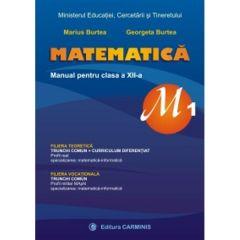 Matematica cls 12 m1 - Marius Burtea, Georgeta Burtea