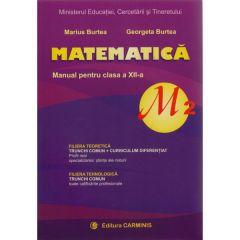 Manual matematica Clasa 12 M2 - Marius Burtea, Georgeta Burtea