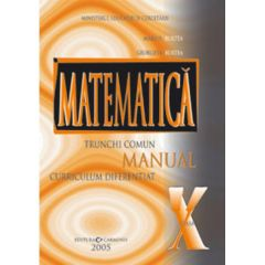 Manual matematica clasa 10 TC+CD - Marius Burtea, Georgeta Burtea