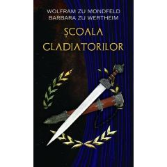 Scoala gladiatorilor - Wolfram zu Mondfeld, Barbara zu Wertheim