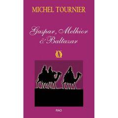 Gaspar, Melhior si Baltazar - Michel Tournier