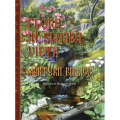 Flora in slujba vietii. Marturii biblice - Teodor Vasile