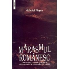 Marasmul romanesc - Gabriel Plesea