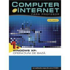 Computer si internet fara profesor vol. 1: Windoes XP: Operatiuni de baza