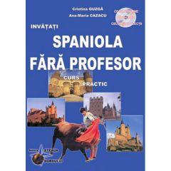 Invatati spaniola fara profesor ed.5 - Curs practic cu CD - Ana-Maria Cazacu