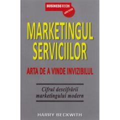 Marketingul Serviciilor - Arta De A Vinde Invizibil - Harry Beckwith