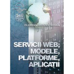 Servicii web, modele, platforme, aplicatii - Florian Mircea Boian
