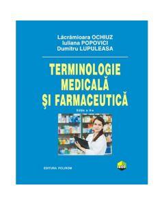 Terminologie medicala si farmaceutica ed.2 - Iuliana Popovici, Lacramioara Ochiuz, Dumitru Lupuleasa