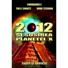 2012 Si Sosirea Planetei X - Commander X, Tim R. Swartz, Diane Tessman