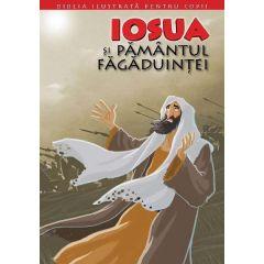 Biblia ilustrata pentru copii vol.4: Iosua si pamantul fagaduintei