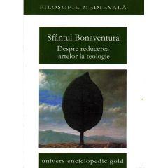Despre reducerea artelor la teologie - Sfantul Bonaventura