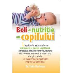 Boli de nutritie ale copilului - Kelly Dorfman