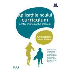 Vol.1 Aplicatiile noului curriculum pentru invatamantul prescolar - Filofteia Grama, Mioara Pletea
