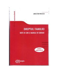 Dreptul familiei. Note de curs si manual de seminar - Laura Cetean-Voiculescu