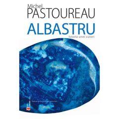 Albastru, istoria unei culori - Michel Pastoureau