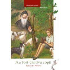 Au fost candva copii: Parintele Porfirie - Ana Iacov
