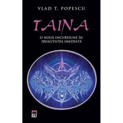 Taina, O noua incursiune in irealitatea imediata - Vlad T. Popescu
