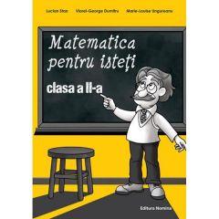 Matematica pentru isteti clasa 2 - Lucian Stan, Viorel-George Dumitru