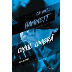 Omul umbra - Dashiell Hammett