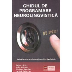 Ghidul de programare neurolingvistica - Robert Dilts, John Grinder