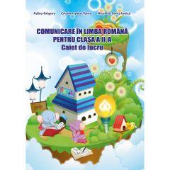 Comunicare in limba romana - Clasa 2 - Caiet - Adina Grigore, Cristina Ipate-Toma, Nicoleta-Sonia Ionica