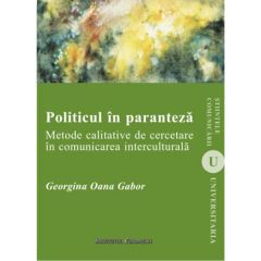 Politicul in paranteza - Georgina Oana Gabor