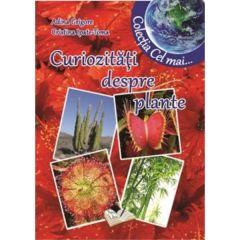 Curiozitati despre plante - Adina Grigore, Cristina Ipate-Toma