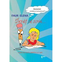 Invat sa scriu... 5-7 ani - Faur Elena