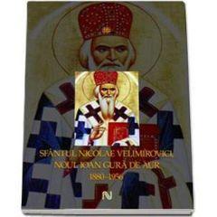 Sfantul Nicoale Velimirovici, Noul Ioan Gura De Aur 1880-1956