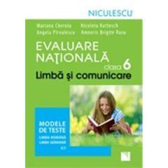 Limba si comunicare clasa 6 Evaluare nationala modele de teste: Ro+ Germana L1 - Mariana Cheroiu
