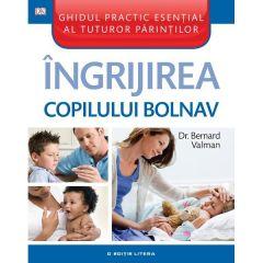 Ingrijirea Copilului Bolnav - Bernard Valman