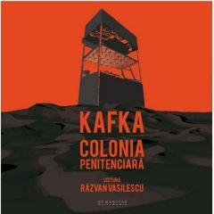 Audio Book Cd - Colonia Peniteciara - Kafka. Lectura: Razvan Vasilescu