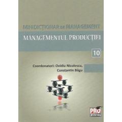 Minidictionar De Management 10: Managementul Productiei - Ovidiu Nicolescu
