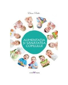 Alimentatia Si Sanatatea Copilului - Elena Pridie