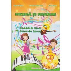 Muzica si miscare clasa a 3-a, caiet - Adina Grigore, Cristina Ipate-Toma, Maria Raicu