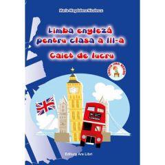 Limba engleza - Clasa 3 - Caiet - Maria-Magdalena Nicolescu