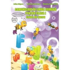 Comunicare in limba romana pentru cls I, caiet ed.2015 - Adina Grigore, Cristina Ipate-Toma, Nicoleta