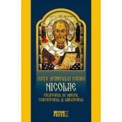 Viata Sfantului Ierarh Nicolae. Facatorul de minuni, ocrotitorul si daruitorul