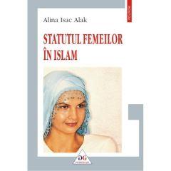 Statutul femeilor in Islam - Alina Isac Alak
